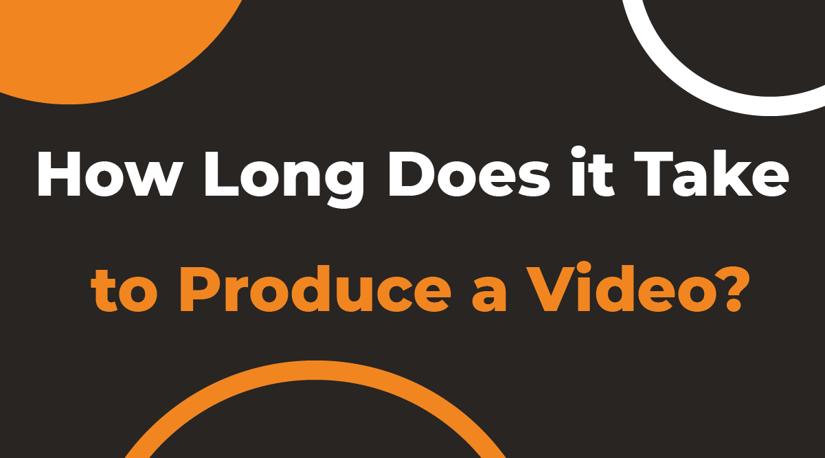 How Long Does it Take to Produce a Video?